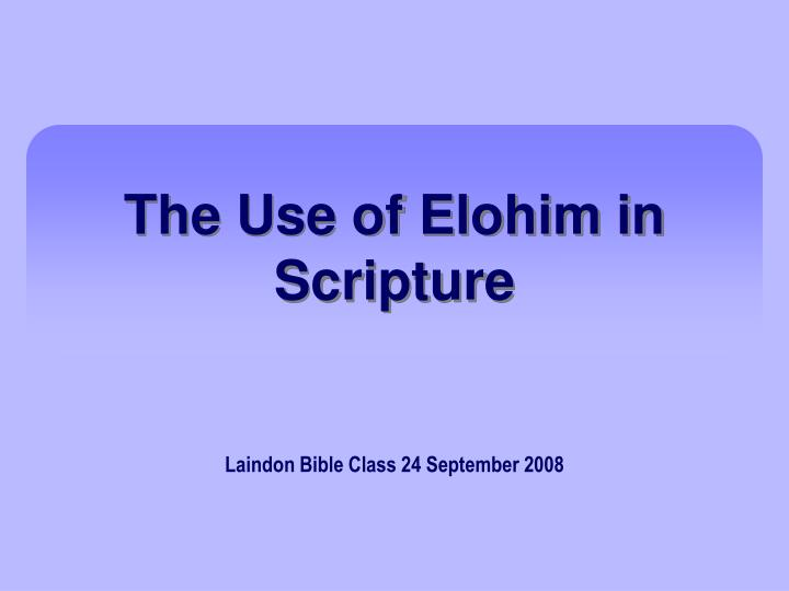 the use of elohim in scripture n.