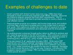 examples of challenges to date