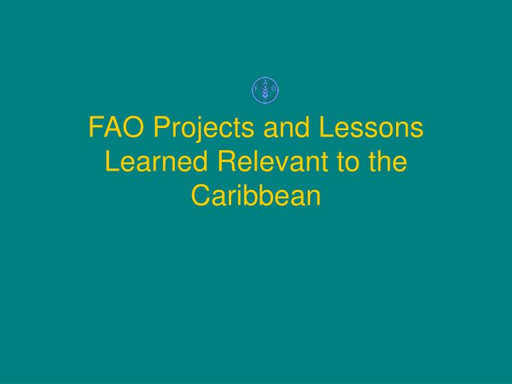 fao projects and lessons learned relevant to the caribbean n.