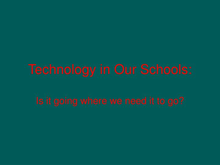 technology in our schools n.