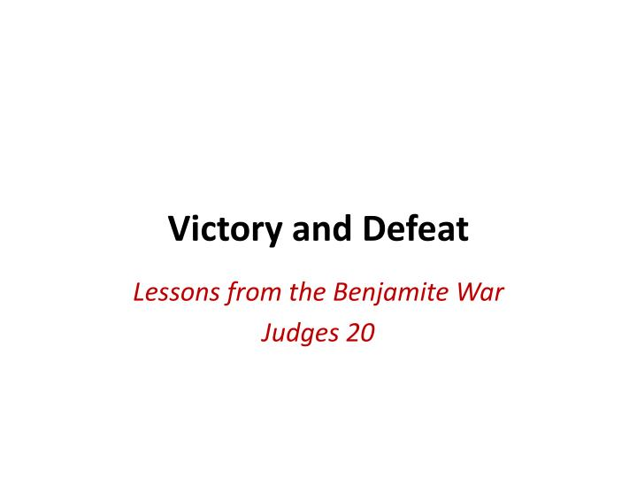victory and defeat n.
