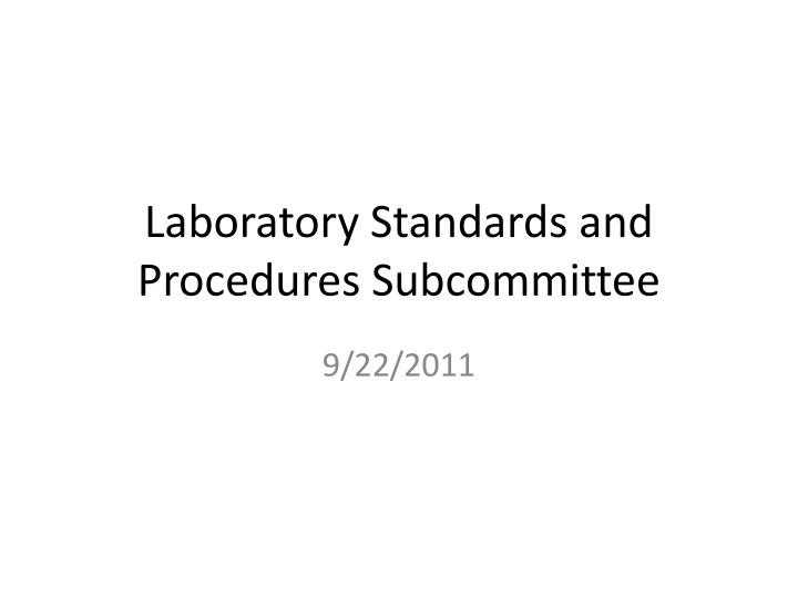 laboratory standards and procedures subcommittee n.