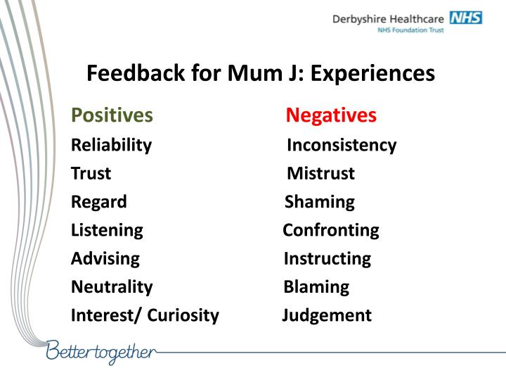 Feedback for Mum J: Experiences