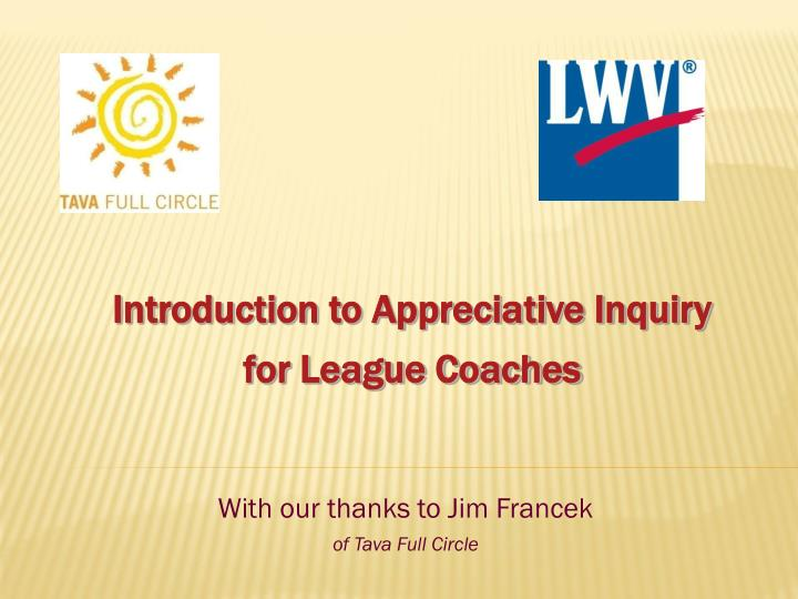 with our thanks to jim francek of tava full circle n.