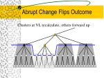 abrupt change flips outcome1