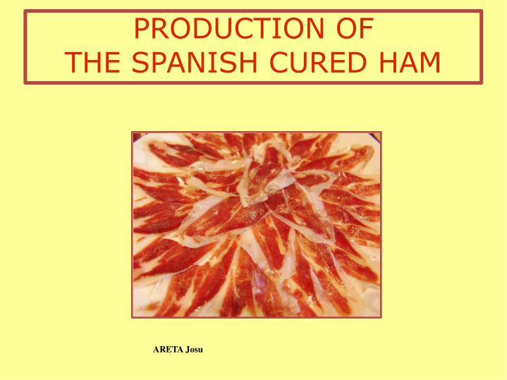 production of the spanish cured ham n.