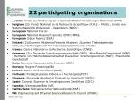 22 participating organisations