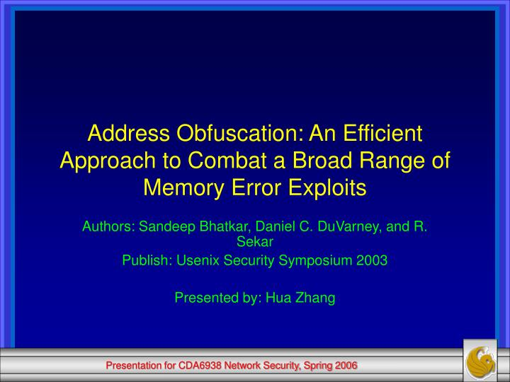 address obfuscation an efficient approach to combat a broad range of memory error exploits n.