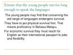 ensure that the young people survive long enough to speak the languages