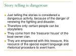 story telling is dangerous