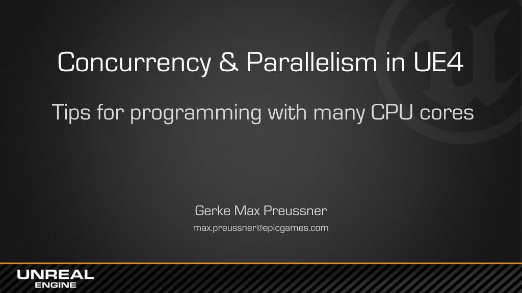 PPT - Concurrency & Parallelism in UE4 PowerPoint Presentation - ID