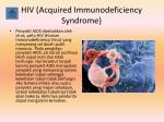 hiv acquired immunodeficiency syndrome