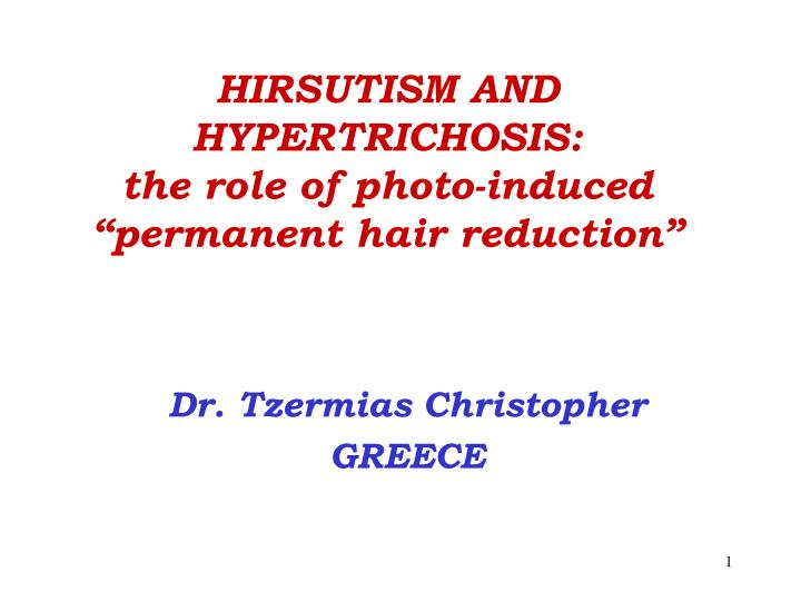 hirsutism and hypertrichosis the role of photo induced permanent hair reduction n.
