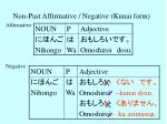 non past affirmative negative kunai form