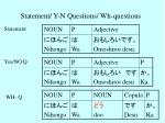 statement y n questions wh questions