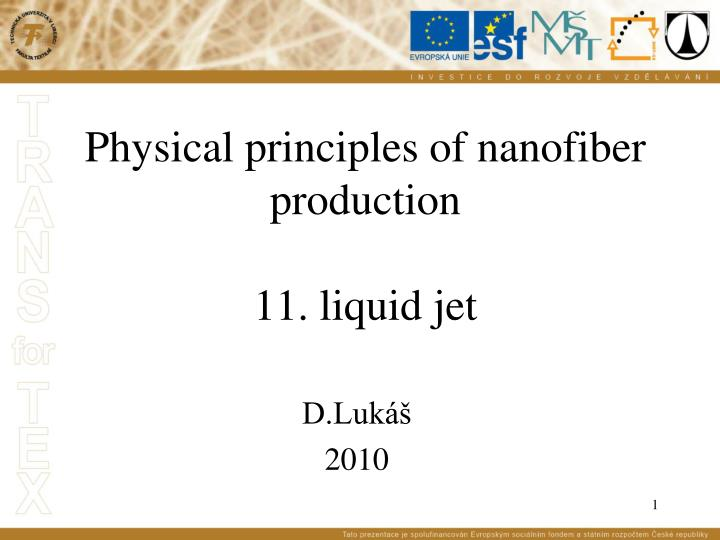 physical principles of nanofiber production 11 liquid jet n.
