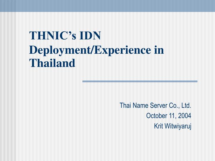 thnic s idn deployment experience in thailand n.