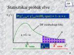 statisztikai pr b k elve