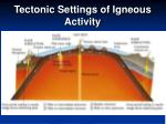 tectonic settings of igneous activity