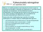 fylkesutvalets retningsliner 25 september 2003