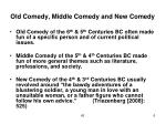 old comedy middle comedy and new comedy