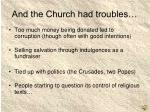 and the church had troubles