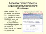 location finder process acquiring cell number and gps coordinates