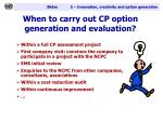 when to carry out cp option generation and evaluation