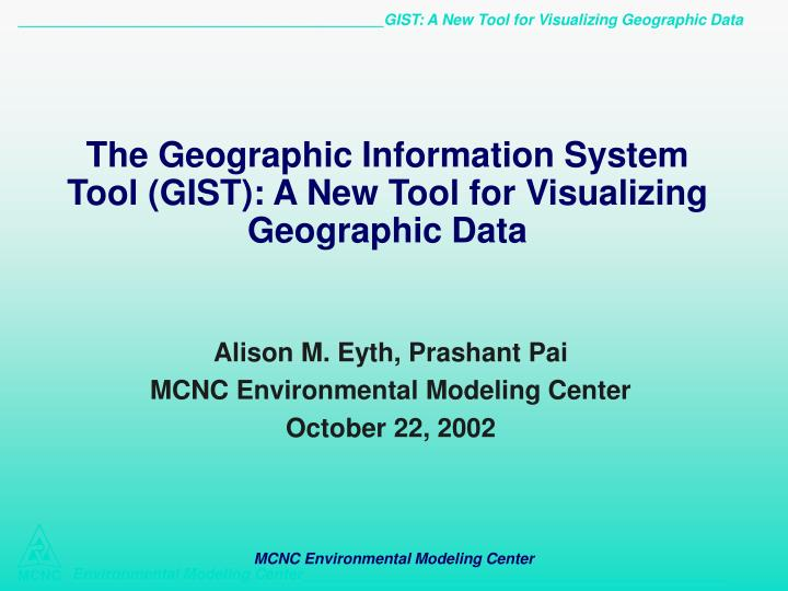 the geographic information system tool gist a new tool for visualizing geographic data n.