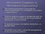 maximalismo ciudadano vs minimalismo organizacional