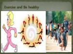 exercise and be healthy