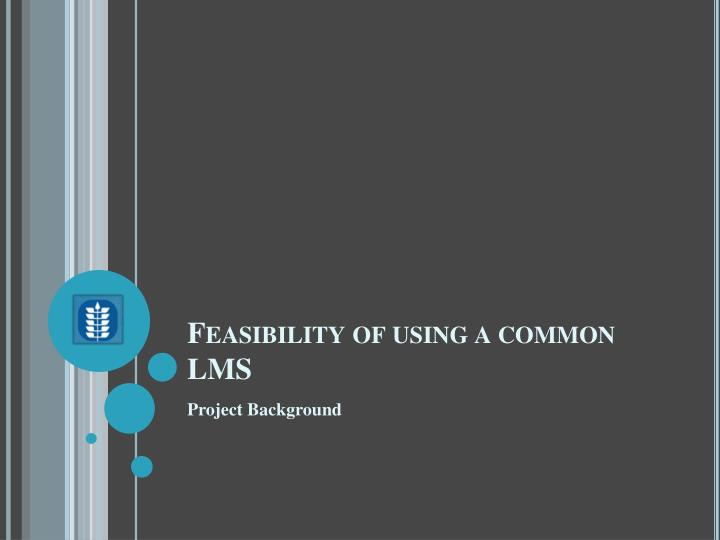 Feasibility of using a common lms