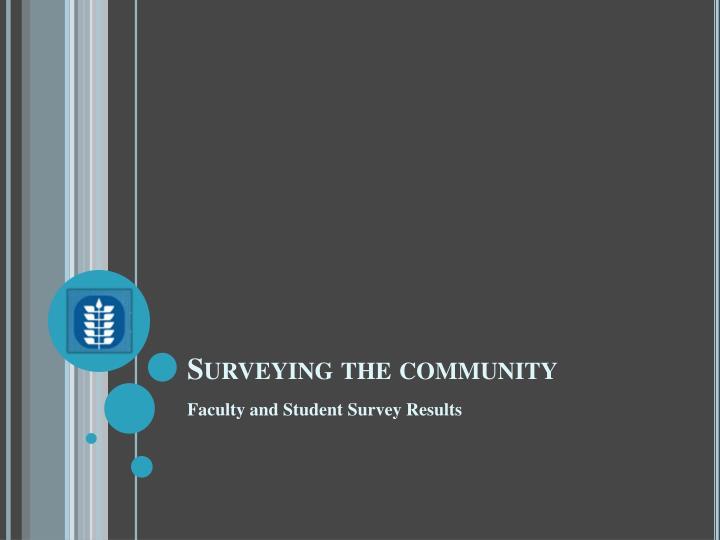 Surveying the community