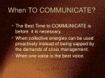 when to communicate