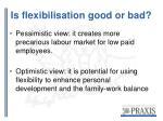 is flexibilisation good or bad