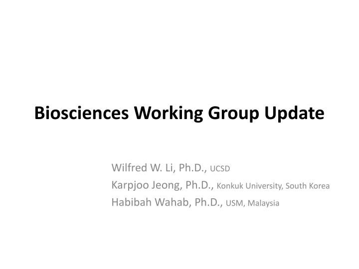 biosciences working group update n.
