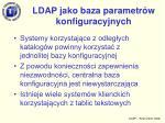 ldap jako baza parametr w konfiguracyjnych