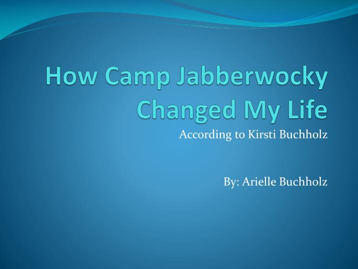 how camp jabberwocky changed my life n.