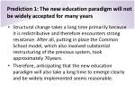 prediction 1 the new education paradigm will not be widely accepted for many years