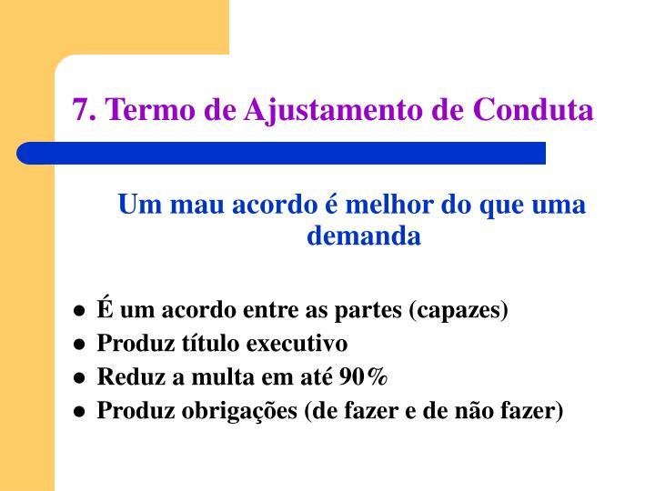 7. Termo de Ajustamento de Conduta