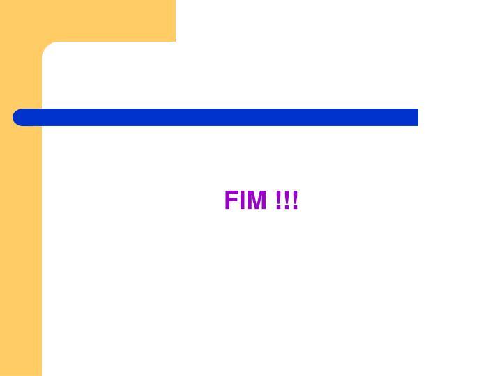 FIM !!!
