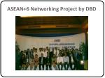 asean 6 networking project by dbd