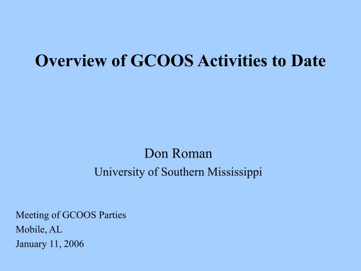 overview of gcoos activities to date n.