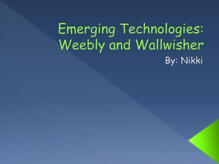 emerging technologies weebly and wallwisher n.