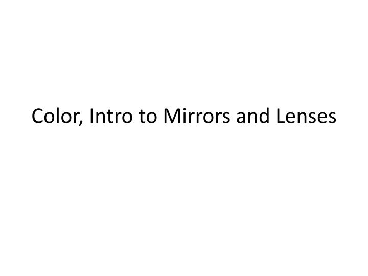 color intro to mirrors and lenses n.