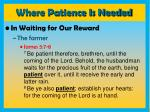 where patience is needed16