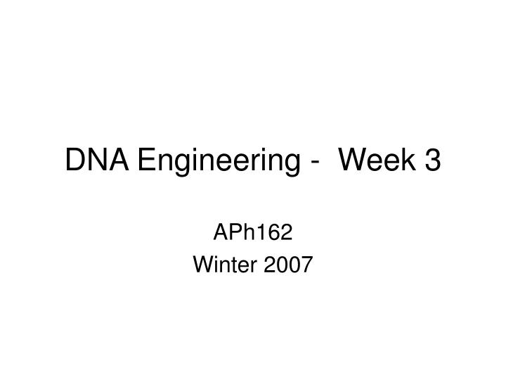 dna engineering week 3 n.