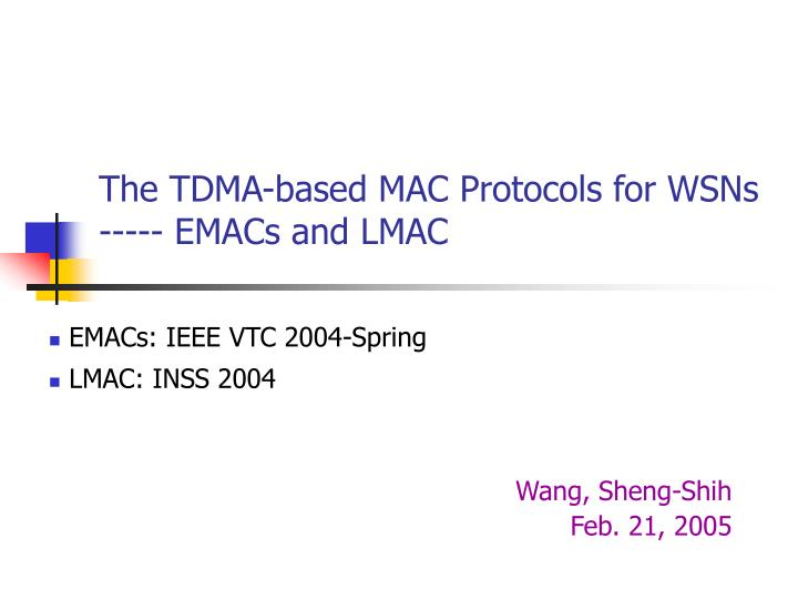 the tdma based mac protocols for wsns emacs and lmac n.