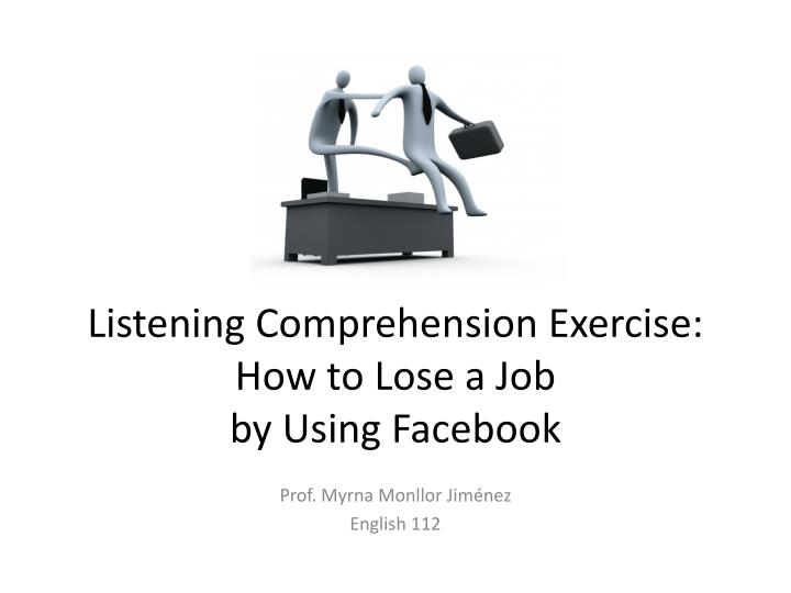 listening comprehension exercise how to lose a job by using facebook n.