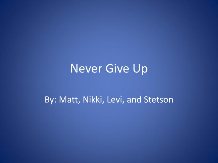 never give up n.